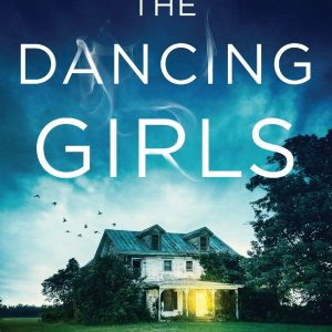 The Dancing Girls: An Absolutely Gripping Crime